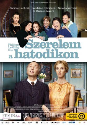 Szerelem a hatodikon (Les femmes du 6ème étage) 2010