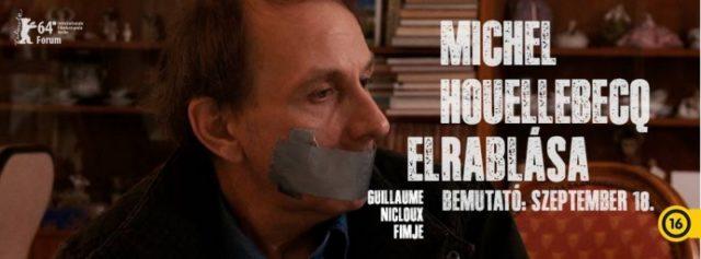 Michel Houellebecq elrablása (L'enlevement de Michel Houellebecq) 2014