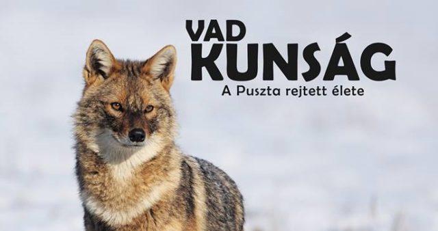 Vad Kunság – A Puszta rejtett élete (2016)