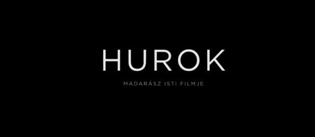 Hurok – érdekesség és így készült videó