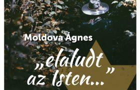"""Moldova Ágnes: """"elaludt az Isten…"""" c. portréfilm"""